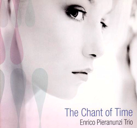 Enrico Pieranunzi Trio - The Chant Of Time