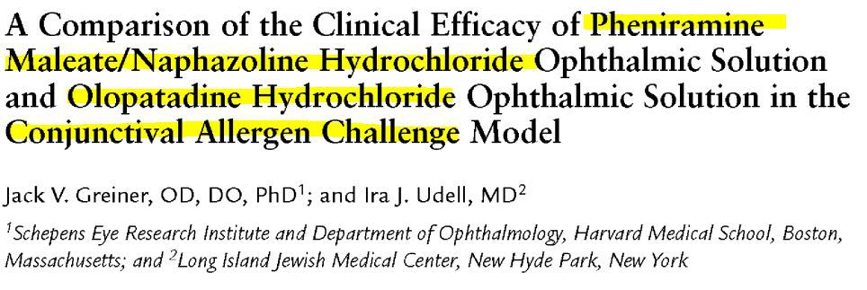 A Comparison of the Clinical Efficacy of Pheniramine Maleate/Naphazoline  Hydrochloride Ophthalmic Solution and Olopatadine Hydrochloride Ophthalmic Solution in the Conjunctival Allergen Challenge Model