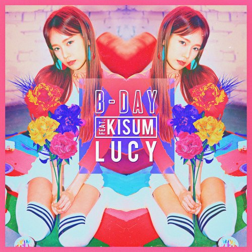 Lucy – B-DAY (feat. Kisum) Lyrics [English, Romanization]