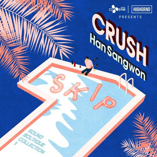 Crush, Han Sang Won – SKIP Lyrics [English, Romanization]