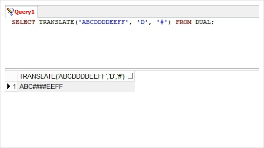 >>  SELECT TRANSLATE('ABCDDDDEEFF', 'D', '#') FROM DUAL;