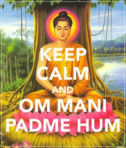 keep calm and om mani padme hum