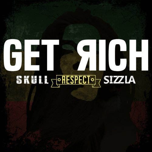 SKULL – Get Rich (feat. SIZZLA) Lyrics [English, Romanization]