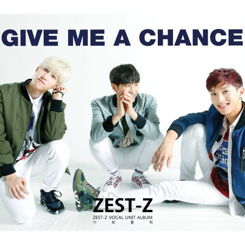 ZEST-Z – Give Me A Chance Lyrics [English, Romanization]