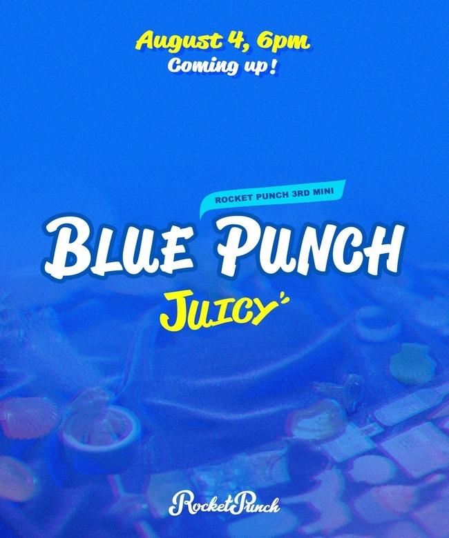 4일(화), 로켓펀치 미니 앨범 3집 'BLUE PUNCH (타이틀 곡: JUICY)' 발매   인스티즈