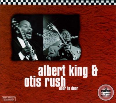 Albert King & Otis Rush [Door To Door (1998)]